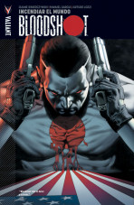 Bloodshot Vol.1 nº 1 - Incendiar el mundo