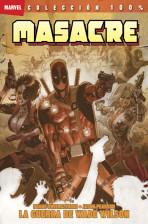 100% Marvel. Masacre: La Guerra de Wade Wilson