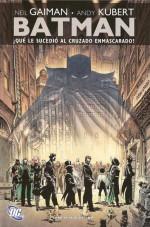 Batman: ¿Qué le Sucedió al Cruzado Enmascarado?
